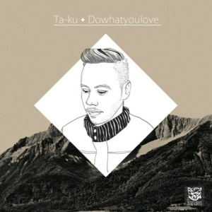 ta_Ku_dowhatyoulove_cover